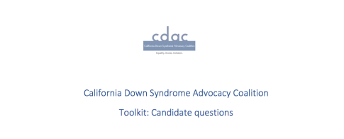 White background, blue CDAC logo, California Down Syndrome Advocacy Coalition Toolkit: Candidate Questions
